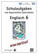 Englisch 6 (Green Line 2) Schulaufgaben von bayerischen Gymnasien mit Lösungen nach LehrplanPlus und