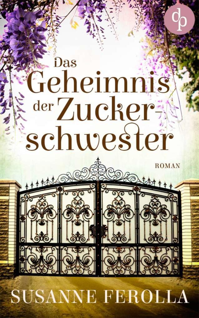Das Geheimnis der Zuckerschwester (Familiengeheimnis, Roman) als eBook