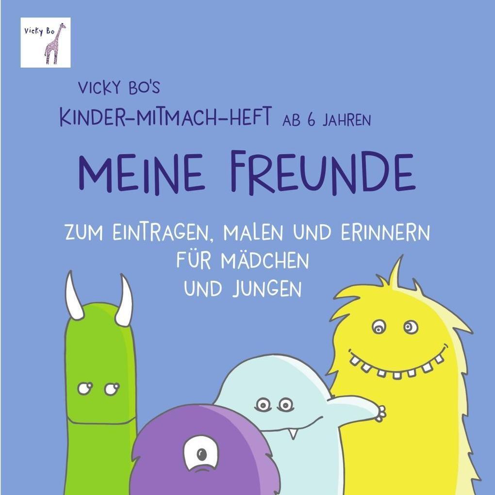 Vicky Bo's Kinder-Mitmach-Heft ab 6 Jahren - Meine Freunde als Buch
