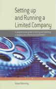 Setting Up and Running a Limited Company: A Comprehensive Guide to Forming and Operating a Company as