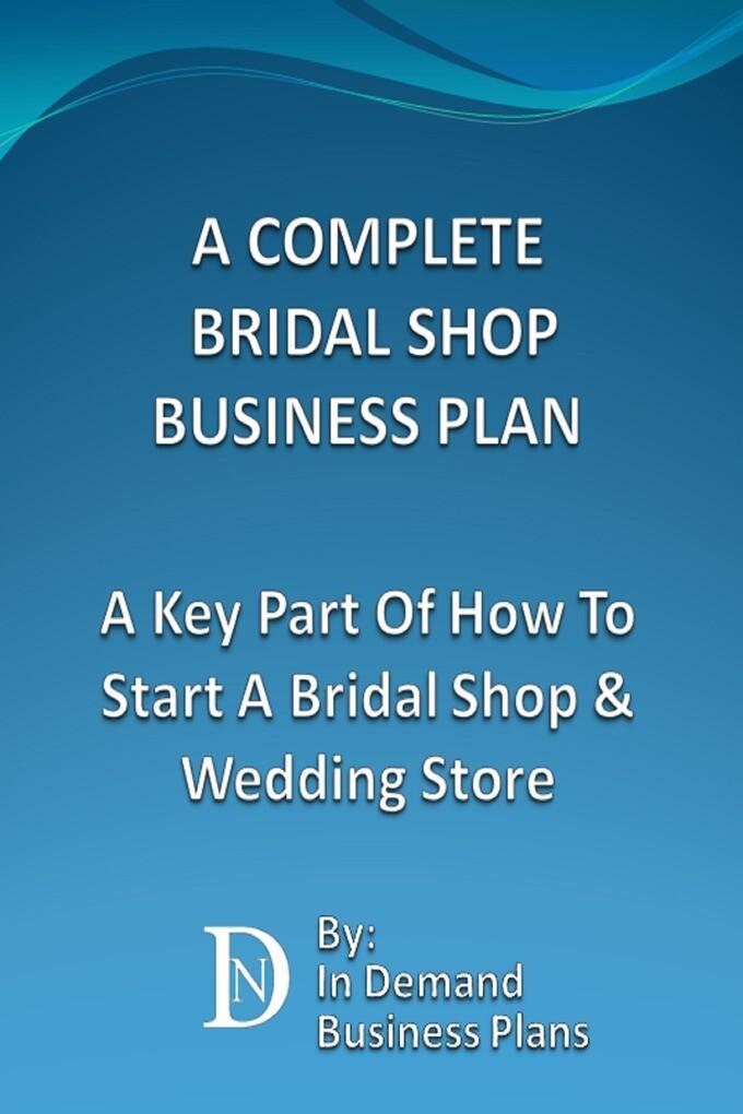 A Complete Bridal Shop Business Plan: A Key Par...