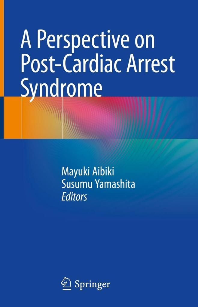 A Perspective on Post-Cardiac Arrest Syndrome a...