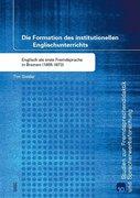 Die Formation des institutionellen Englischunterrichts