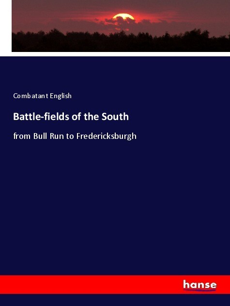 Battle-fields of the South als Buch von Combata...