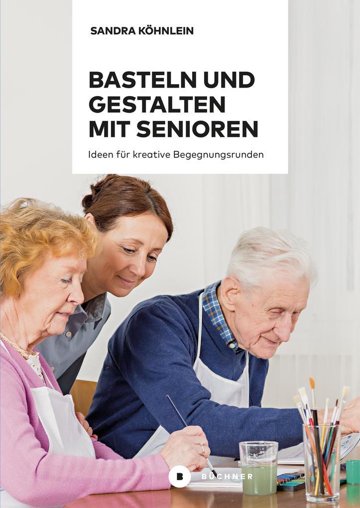 Basteln und Gestalten mit Senioren als eBook Do...