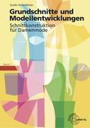 Grundschnitte und Modellentwicklungen - Schnittkonstruktion für Damenmode