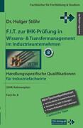 F.I.T. zur IHK-Prüfung in Wissens- & Transfermanagement im Industrieunternehmen