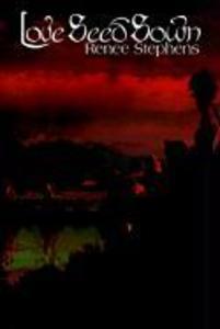 Love Seed Sown als Buch von Renee Stephens