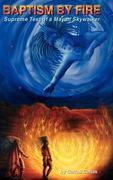 Baptism by Fire: [Supreme Test of a Mayan Skywalker]