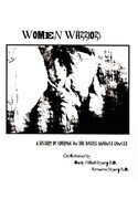 Women Warriors: A History of Courage in the Battle Against Cancer