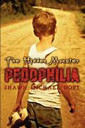 The Hidden Monster: Pedophilia