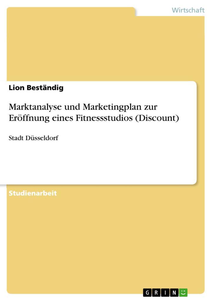 Marktanalyse und Marketingplan zur Eröffnung ei...