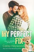 My Perfect Fix (The Fix Series, #4)