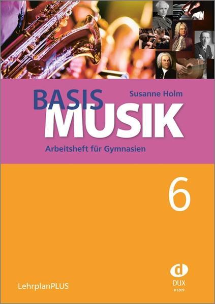 Basis Musik 6. LehrplanPLUS als Buch von Susann...