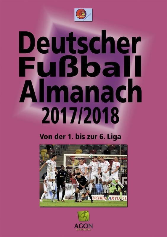Deutscher Fußball-Almanach Saison 2017/2018 als...