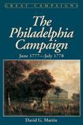 The Philadelphia Campaign: June 1777- July 1778