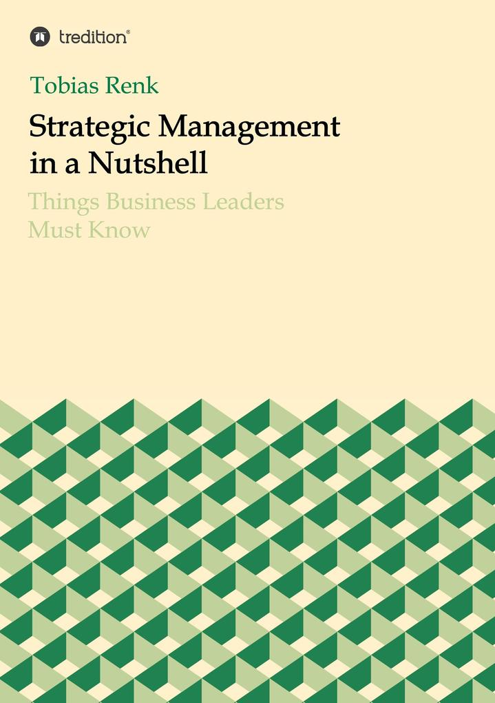 Strategic Management in a Nutshell als Buch von...