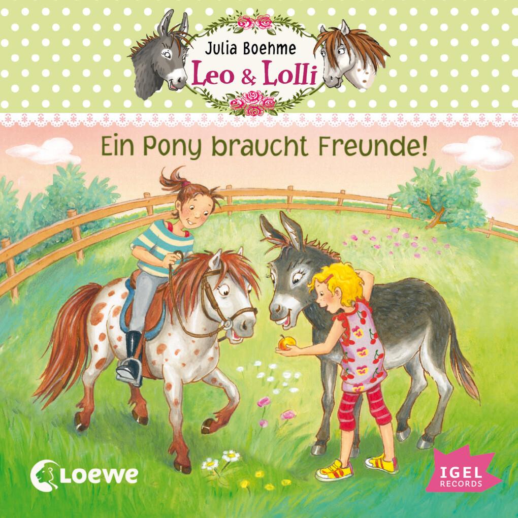 Leo & Lolli. Ein Pony braucht Freunde! als Hörb...