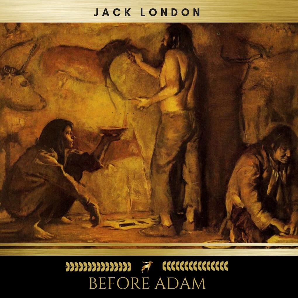 Before Adam als Hörbuch Download von Jack Londo...