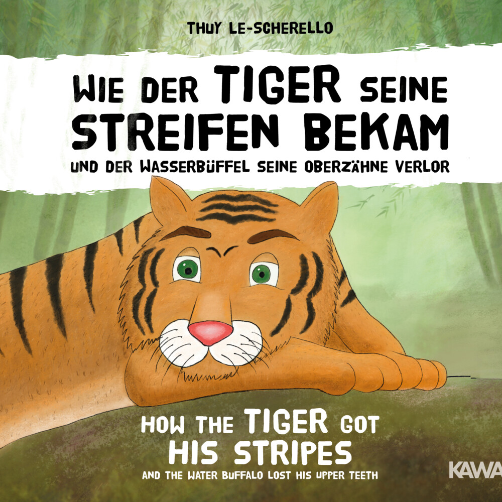 Wie der Tiger seine Streifen bekam / How the Tiger Got His Stripes - Zweisprachiges Kinderbuch Deutsch Englisch als Buch