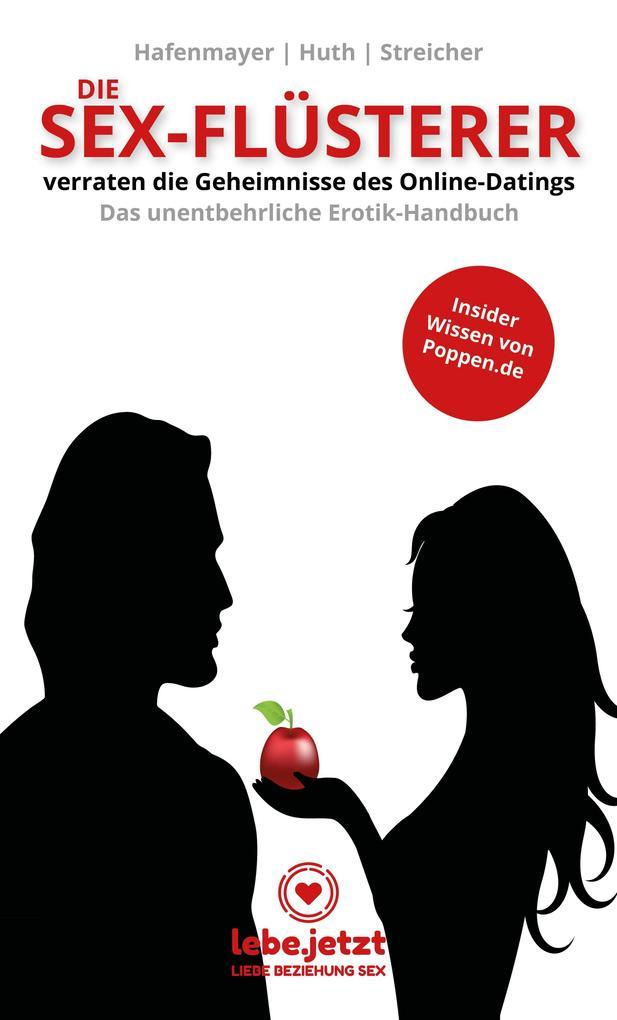 Die Sex-Flüsterer - verraten die Geheimnisse des Online-Datings - Das unentbehrliche Erotik-Handbuch als eBook