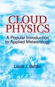 Cloud Physics: A Popular Introduction to Applied Meteorology
