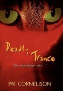 Deadly Trance: Oh, What Tangled Webs. . .