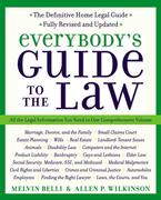 Everybody's Guide to the Law, Fully Revised & Updated, 2nd Edition: All the Legal Information You Need in One Comprehensive Volume