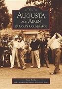 Augusta and Aiken in Golf's Golden Age