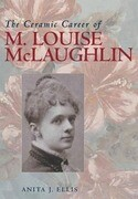 Ceramic Career of M Louise McLaughlin