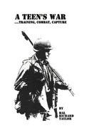 A Teen's War... Training, Combat, Capture