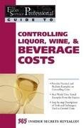 Controlling Liquor, Wine & Beverage Costs