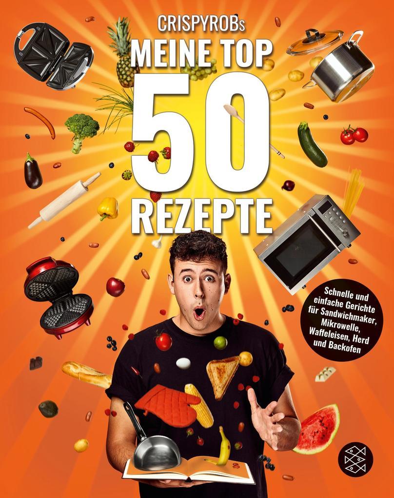 CrispyRobs Meine Top 50 Rezepte als Taschenbuch