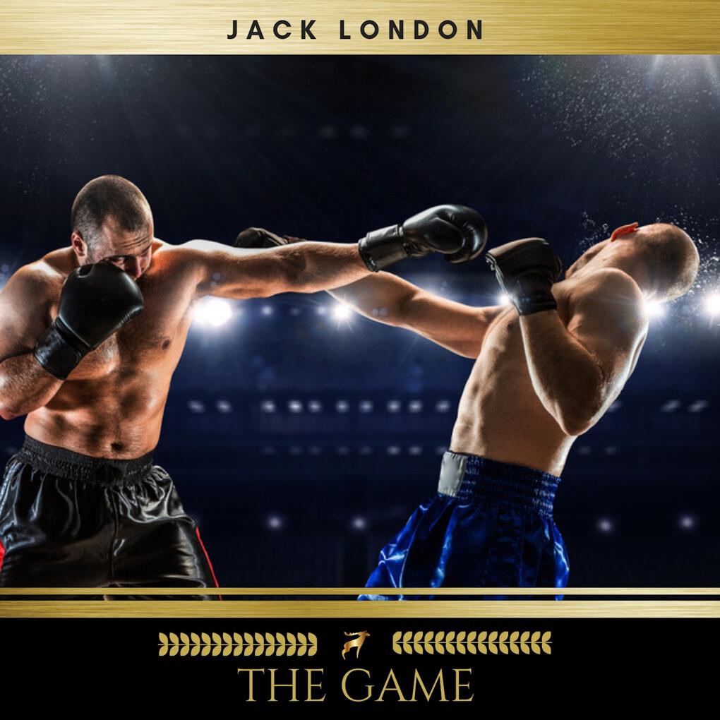 The Game als Hörbuch Download von Jack London