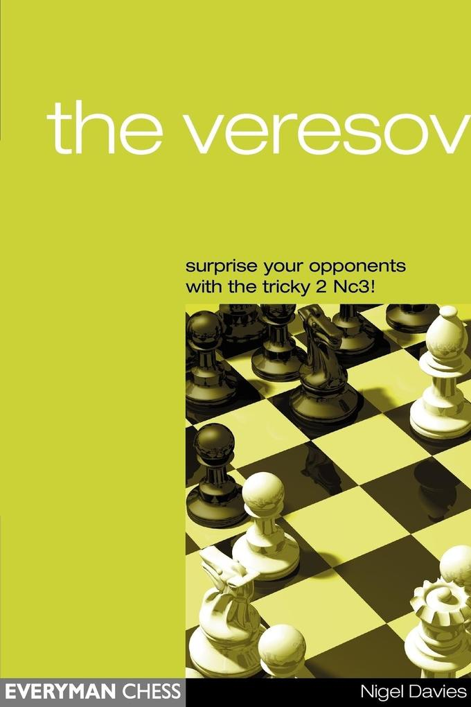The Veresov: Surprise Your Opponents with the T...