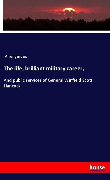 The life, brilliant military career, als Buch v...
