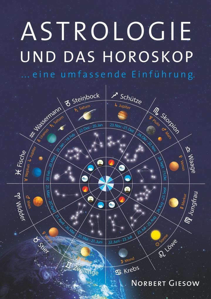 Astrologie und das Horoskop als Buch von Norber...