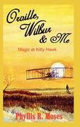 Orville, Wilbur & Me: Magic at Kitty Hawk