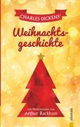 Dickens' Weihnachtsgeschichte. Mit Illustrationen von Arthur Rackham