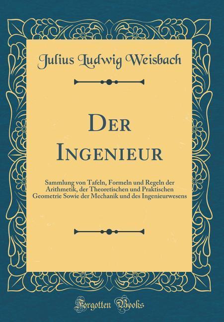 Der Ingenieur als Buch von Julius Ludwig Weisbach