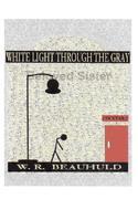 White Light Through the Gray