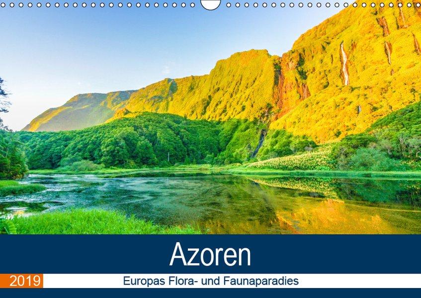Azoren: Europas Flora- und Faunaparadies (Wandkalender 2019 DIN A3 quer) als Kalender