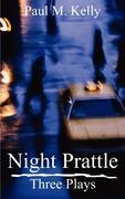 Night Prattle: Three Plays
