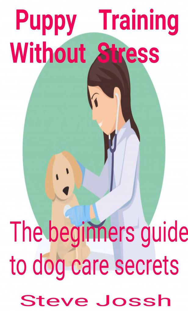 Puppy Training Without Stress als eBook Downloa...