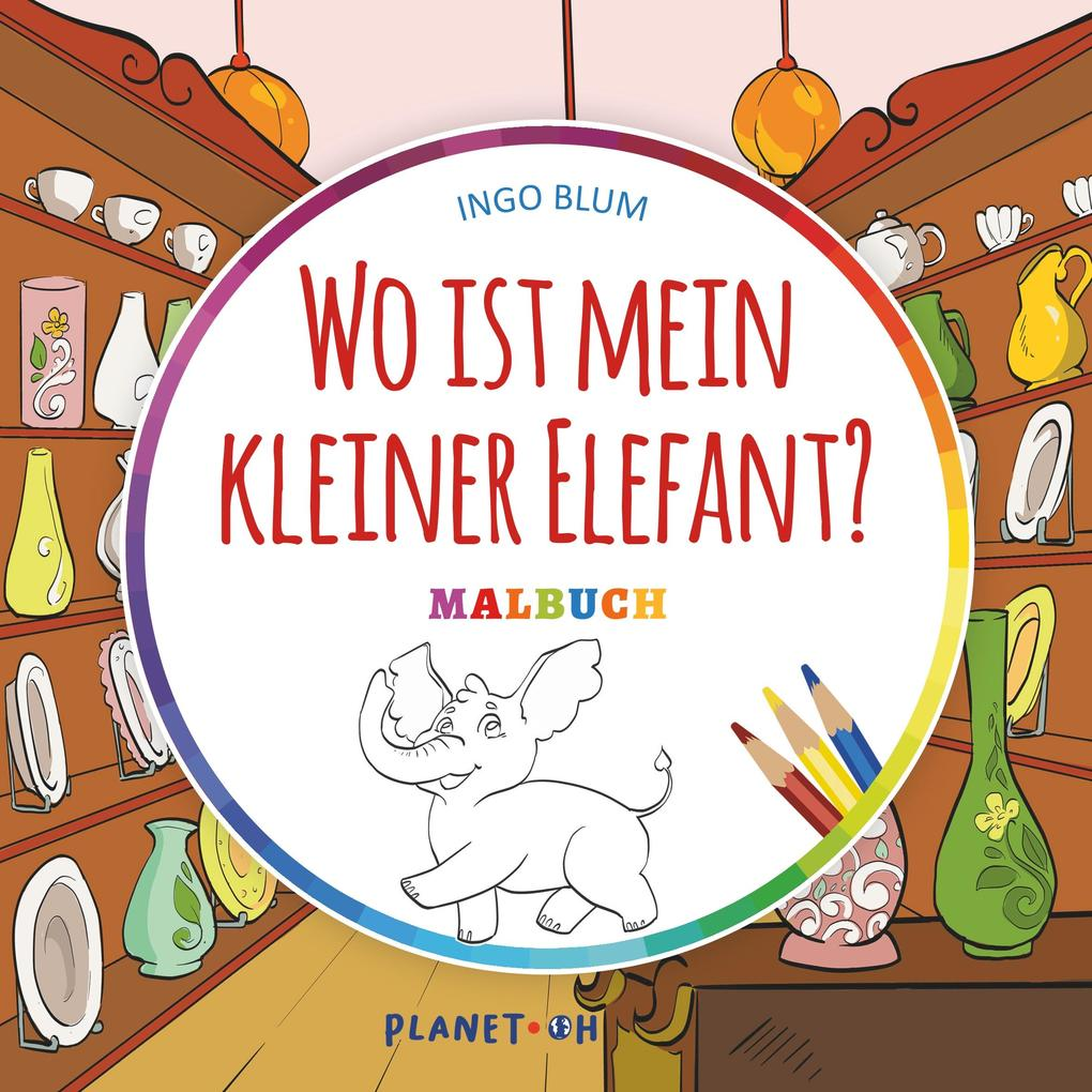 Wo ist mein kleiner Elefant? - MALBUCH als Buch
