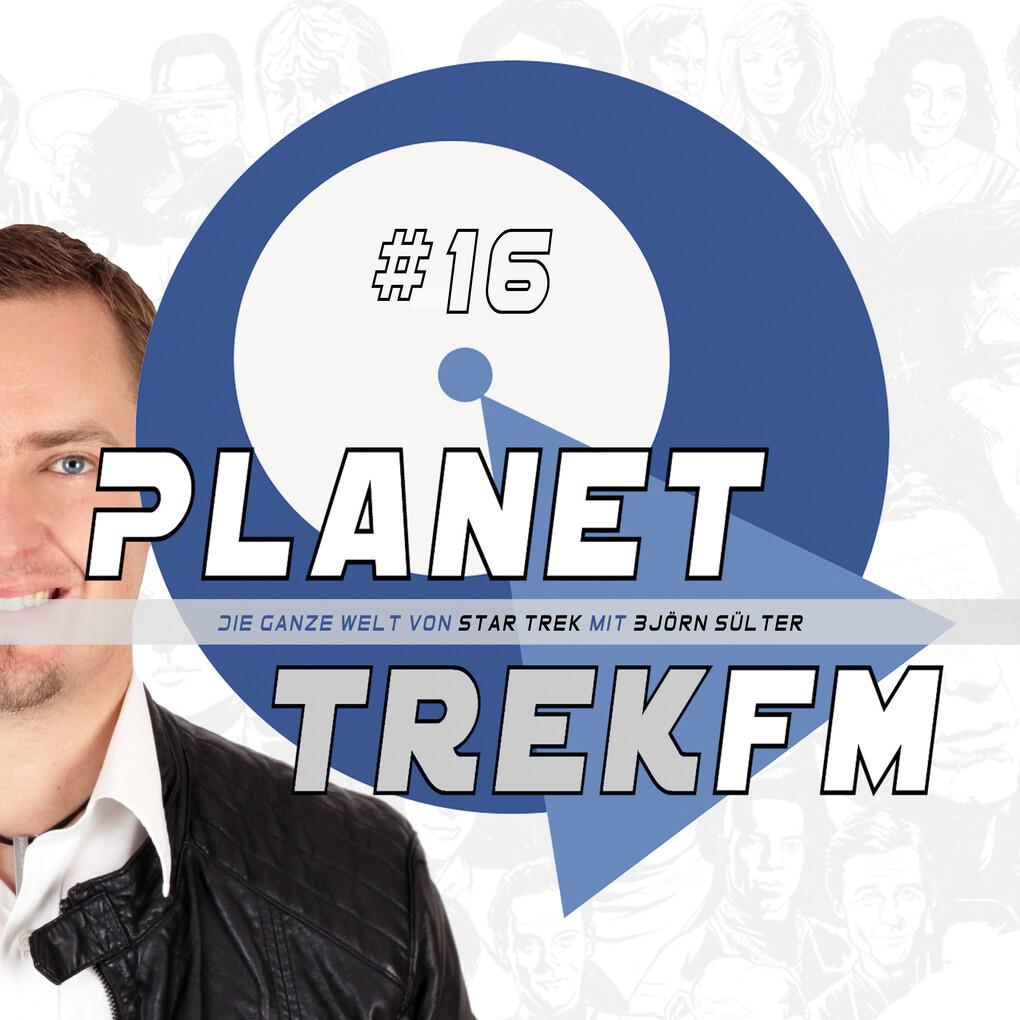 Planet Trek fm #16 - Die ganze Welt von Star Trek als Hörbuch Download