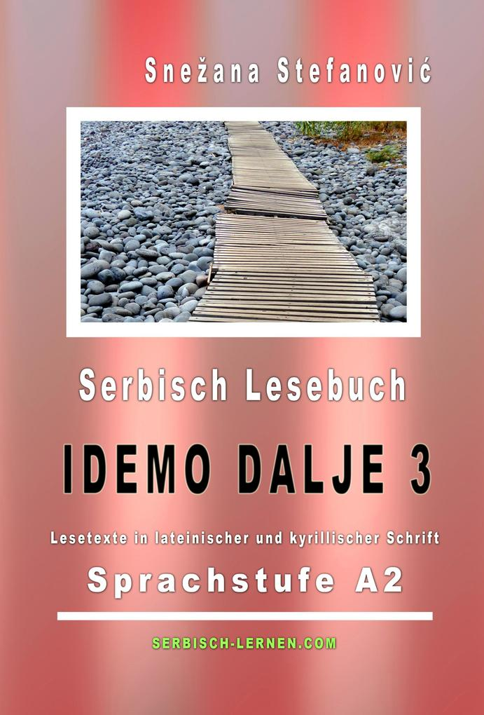 "Serbisch Lesebuch ""Idemo dalje 3"": Sprachstufe A2 als eBook epub"