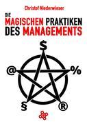 Die magischen Praktiken des Managements