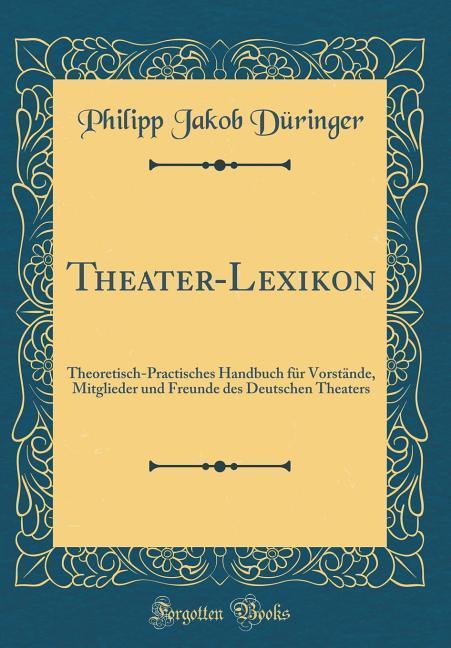 Theater-Lexikon als Buch von Philipp Jakob Düri...