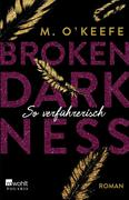 Broken Darkness. So verführerisch